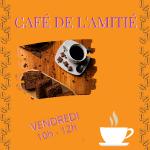 Café de l'amitié : Vendredi 7 Août